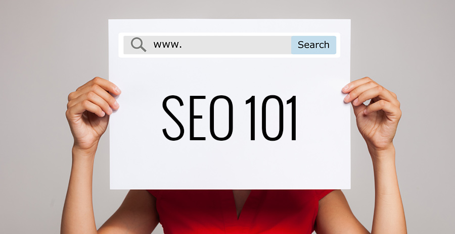 SEO 101: SEO Tips, Basics and Best Practices