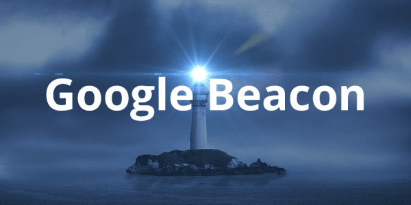 What is Google Beacon: How Google Beacon Project Affects SEO